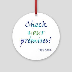 Check Your Premises Round Ornament