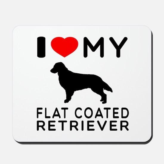 I Love My Flat Coated Retriever Mousepad