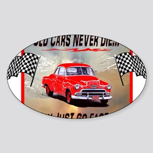 Old Cars Never Die! (12 x 12) Flags Sticker (Oval)