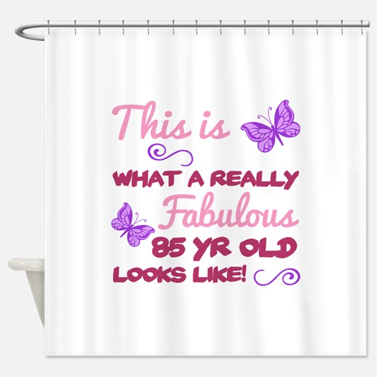 Fabulous 85th Birthday Shower Curtain