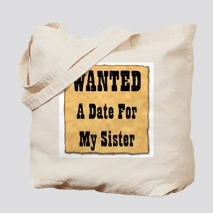 WANTED Date for Sister (Plain Back) Tote Bag