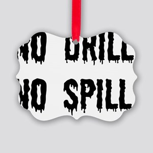 nodrillnospill Picture Ornament