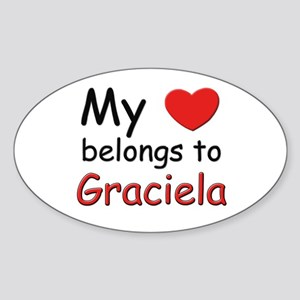 My heart belongs to graciela Oval Sticker