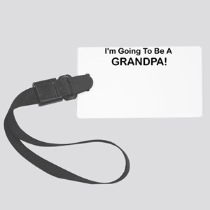 IM GOING TO BE A GRANDPA Luggage Tag