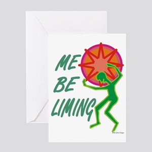 Me Be Liming Greeting Card