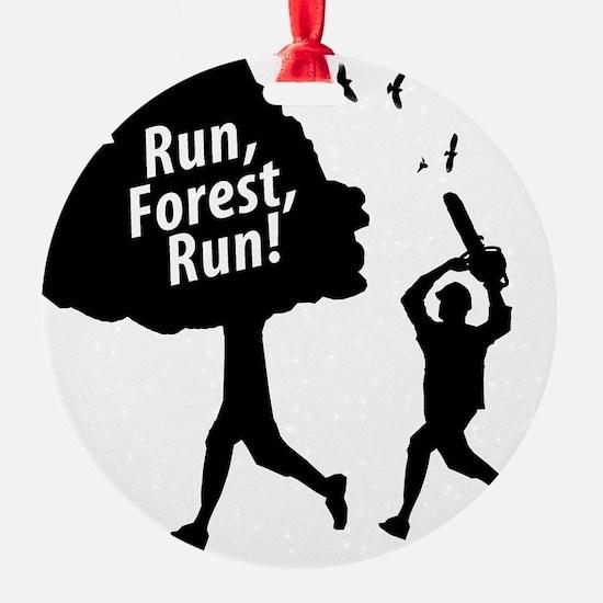 Run Forest Run Ornament