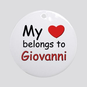 My heart belongs to giovanni Ornament (Round)
