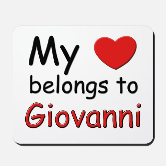 My heart belongs to giovanni Mousepad