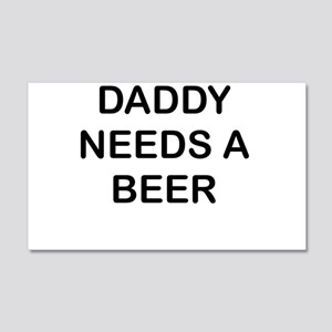 DADDY NEEDS A BEER Wall Decal