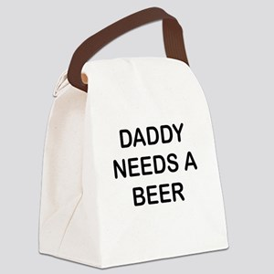 DADDY NEEDS A BEER Canvas Lunch Bag