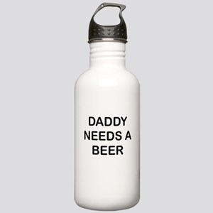 DADDY NEEDS A BEER Water Bottle