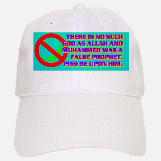 THERE IS NO SUCH GOD AS ALLAH AND MUHAMMED  Baseball Baseball Cap