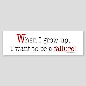 ... a failure Bumper Sticker