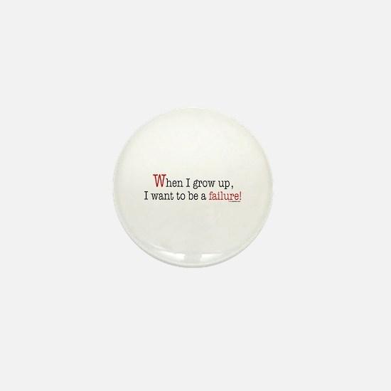 ... a failure Mini Button