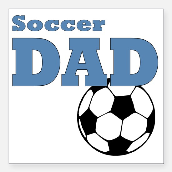 "Soccer Dad Square Car Magnet 3"" x 3"""