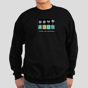 Read - It helps your mind gro Sweatshirt