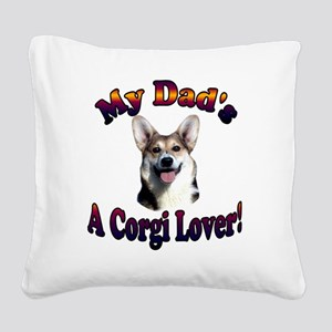 Dads a Corgi Lover Gimli Square Canvas Pillow