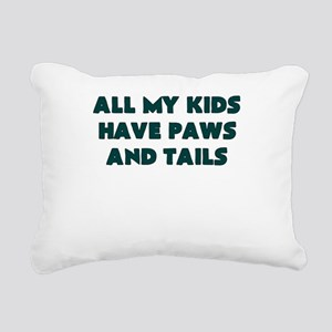 ALL MY KIDS HAVE PAWS AND TAILS Rectangular Canvas