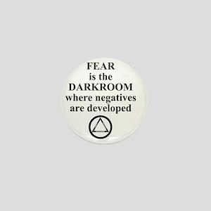 Fear is the Darkroom..... Mini Button