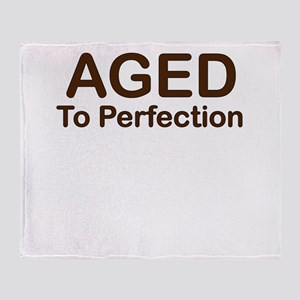 AGED TO PERFECTION Throw Blanket