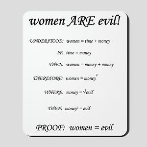 proof: women evil - woman Mousepad