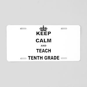 KEEP CALM AND TEACH NINTH GRADE Aluminum License P