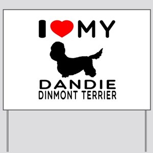 I Love My Dandie Dinmont Terrier Yard Sign