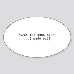 Good News - I Made Bail Oval Sticker
