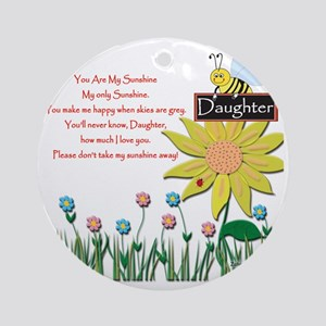You Are My Sunshine Daughter Round Ornament