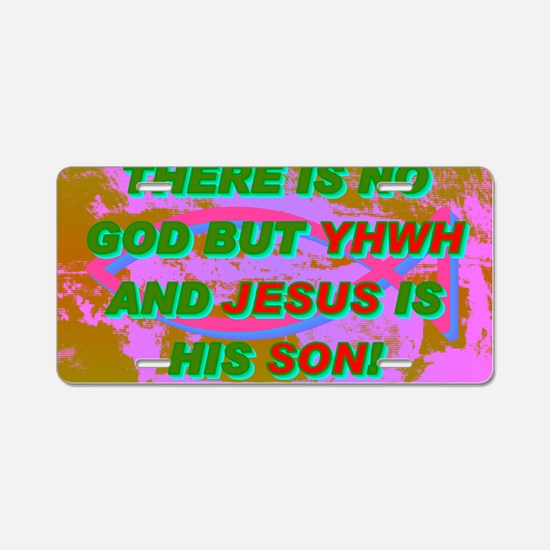 23-THERE IS NO GOD BUT YHWH Aluminum License Plate