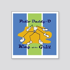 "patio-daddy_o_15x15 Square Sticker 3"" x 3"""