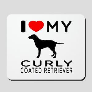 I Love My Curly-Coated Retriever Mousepad