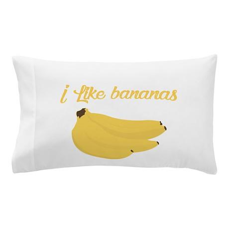 I like bananas Pillow Case