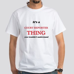It's and Court Reporter thing, you wou T-Shirt