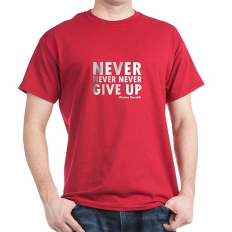 Never Never Give Up Dark T-Shirt