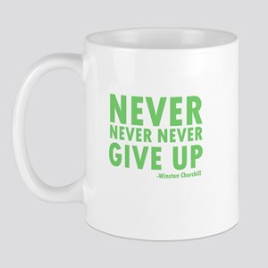 Never Never Give Up Mug