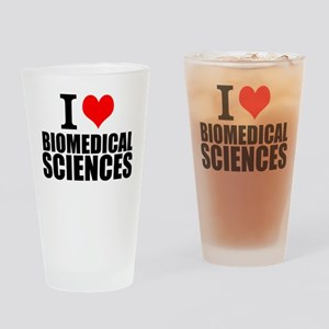 I Love Biomedical Sciences Drinking Glass