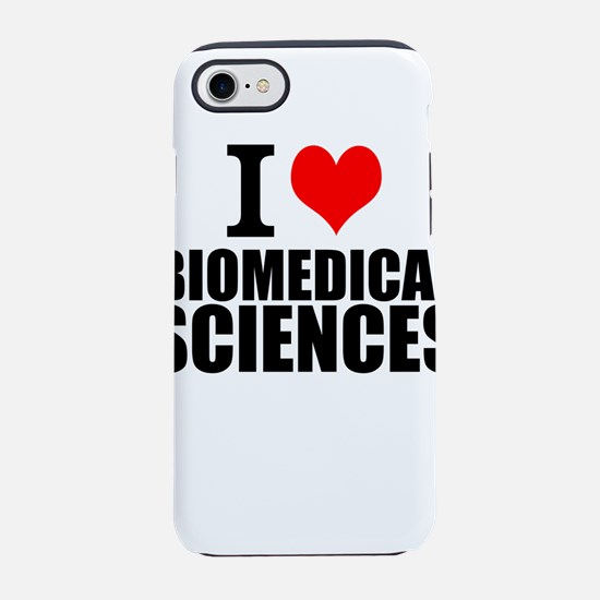 I Love Biomedical Sciences iPhone 7 Tough Case