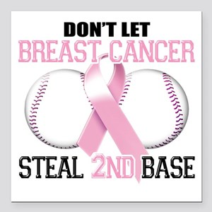 "Dont Let Breast Cancer S Square Car Magnet 3"" x 3"""
