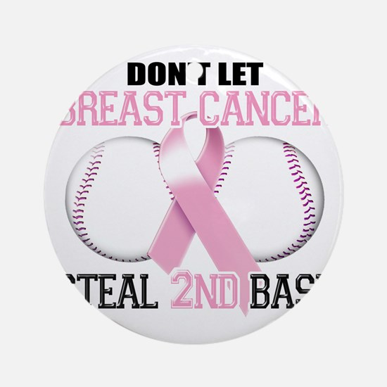 Dont Let Breast Cancer Steal 2nd Ba Round Ornament