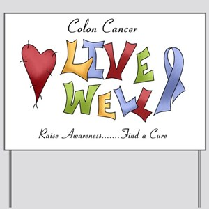 1 colon cancer live well Yard Sign
