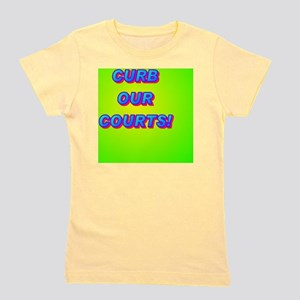 CURB OUR COURTS!(button) Girl's Tee