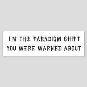 Paradigm Shift Bumper Sticker