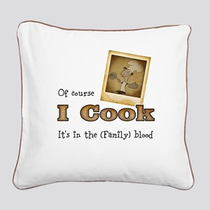 I cook Square Canvas Pillow