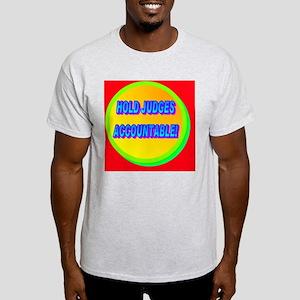HOLD JUDGES ACCOUNTABLE!(large frame Light T-Shirt