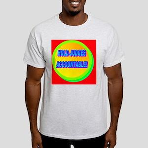 HOLD JUDGES ACCOUNTABLE!(oval landsc Light T-Shirt