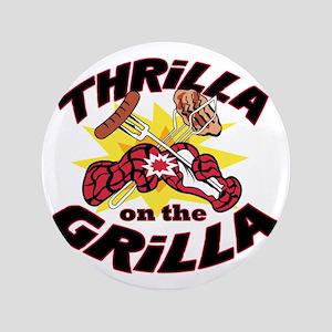 "2-ThrillaOnTheGrilla2 3.5"" Button"