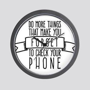 Forget to check your phone Wall Clock