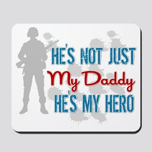 He's not just my Daddy Mousepad