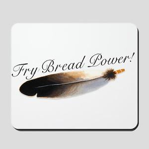 Fry Bread Power Mousepad